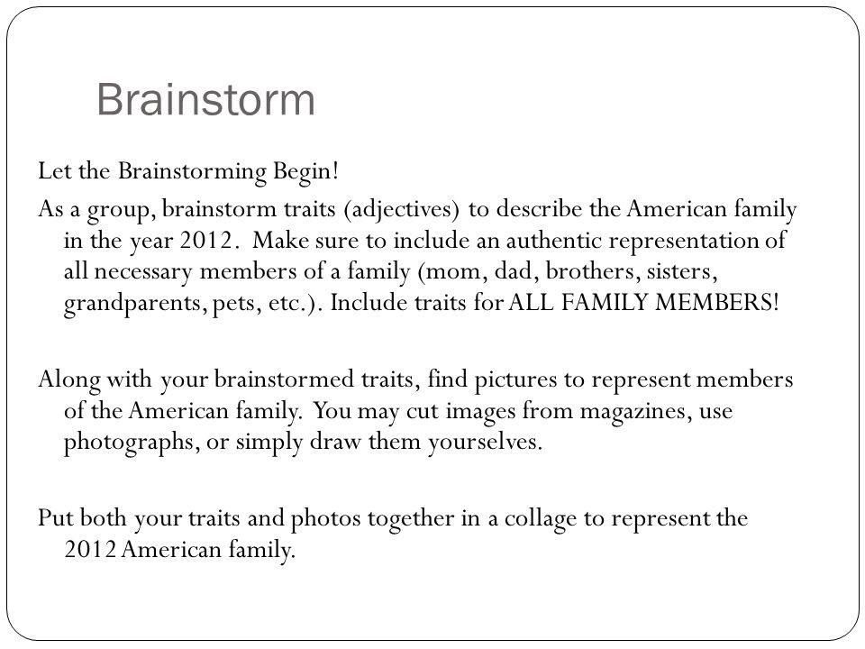 Brainstorm Let the Brainstorming Begin!
