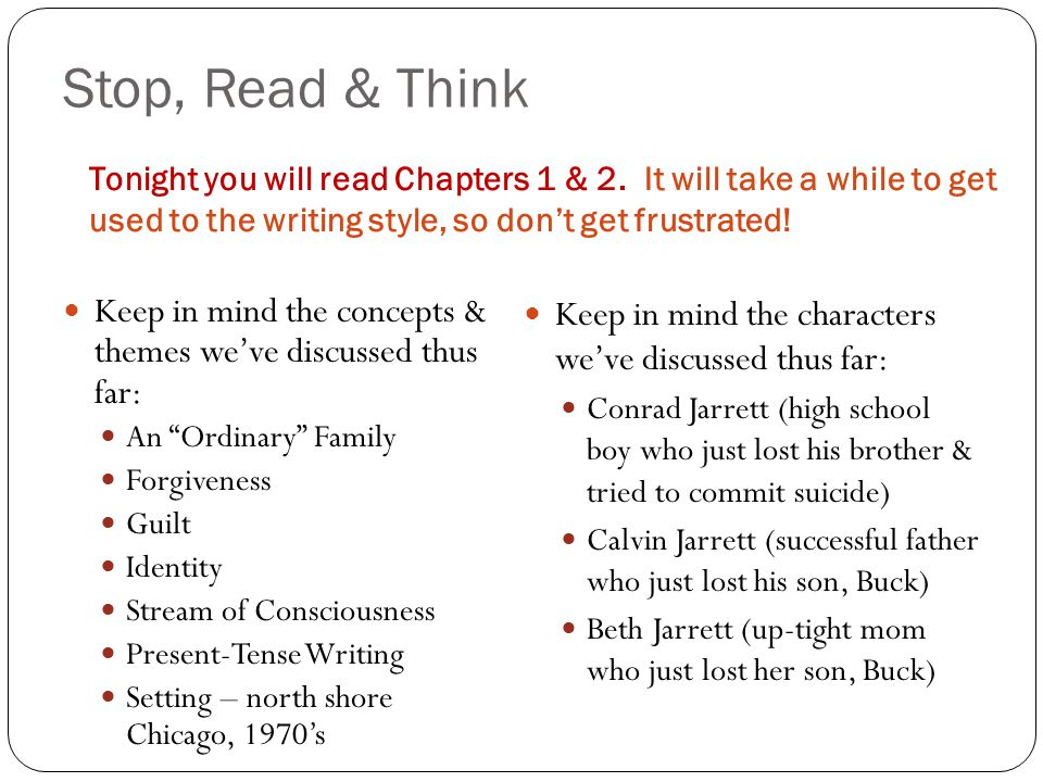 Stop, Read & Think Tonight you will read Chapters 1 & 2. It will take a while to get used to the writing style, so don't get frustrated!