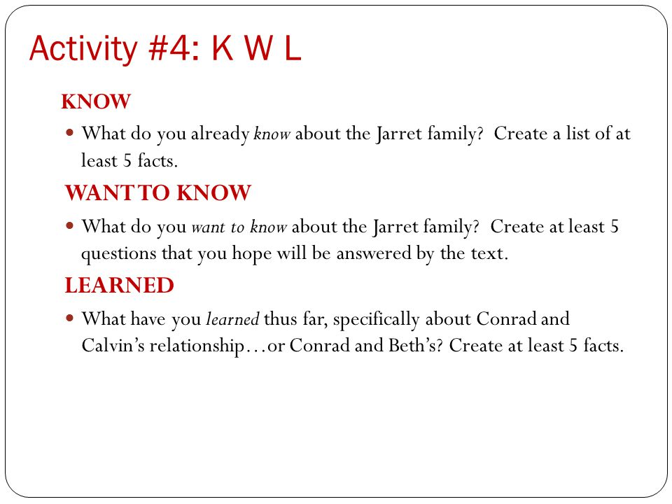 Activity #4: K W L WANT TO KNOW LEARNED KNOW