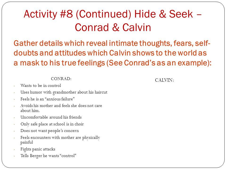 Activity #8 (Continued) Hide & Seek – Conrad & Calvin