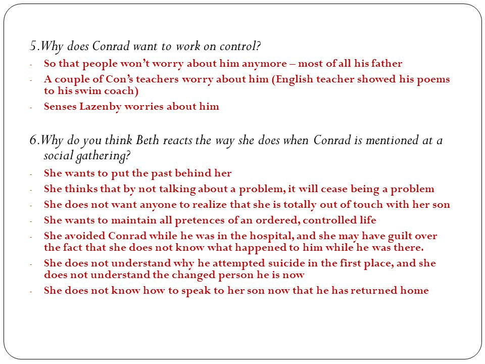 5. Why does Conrad want to work on control