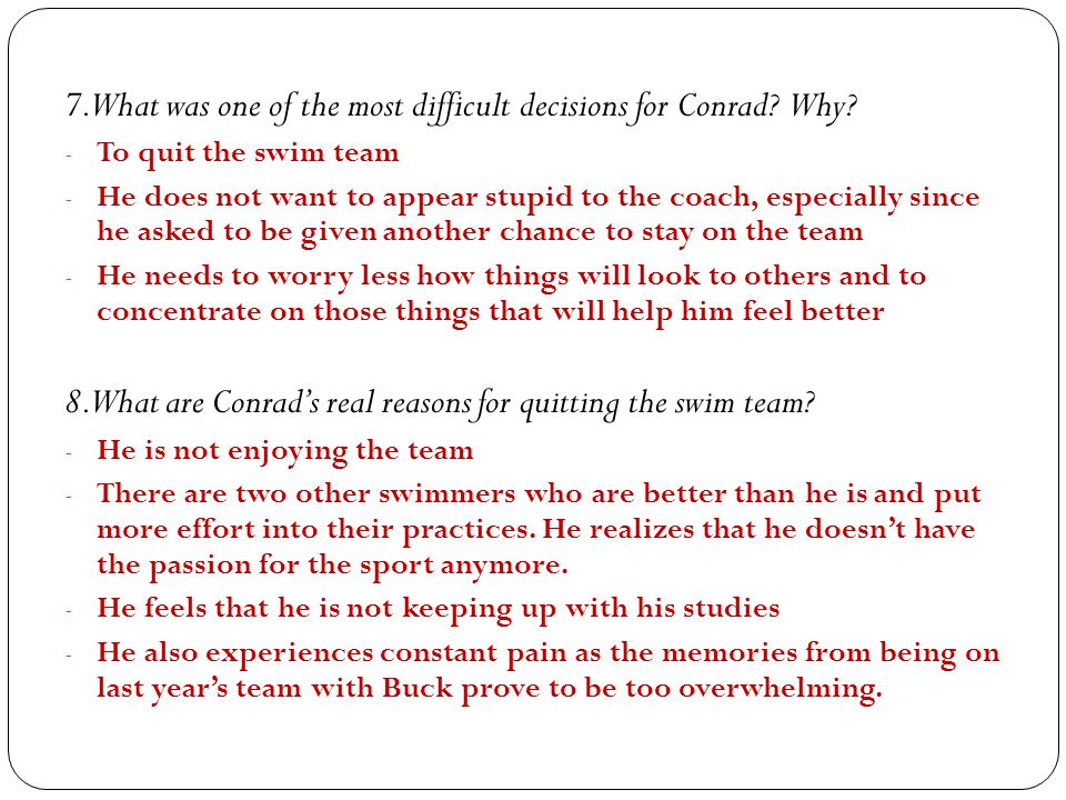 7. What was one of the most difficult decisions for Conrad Why