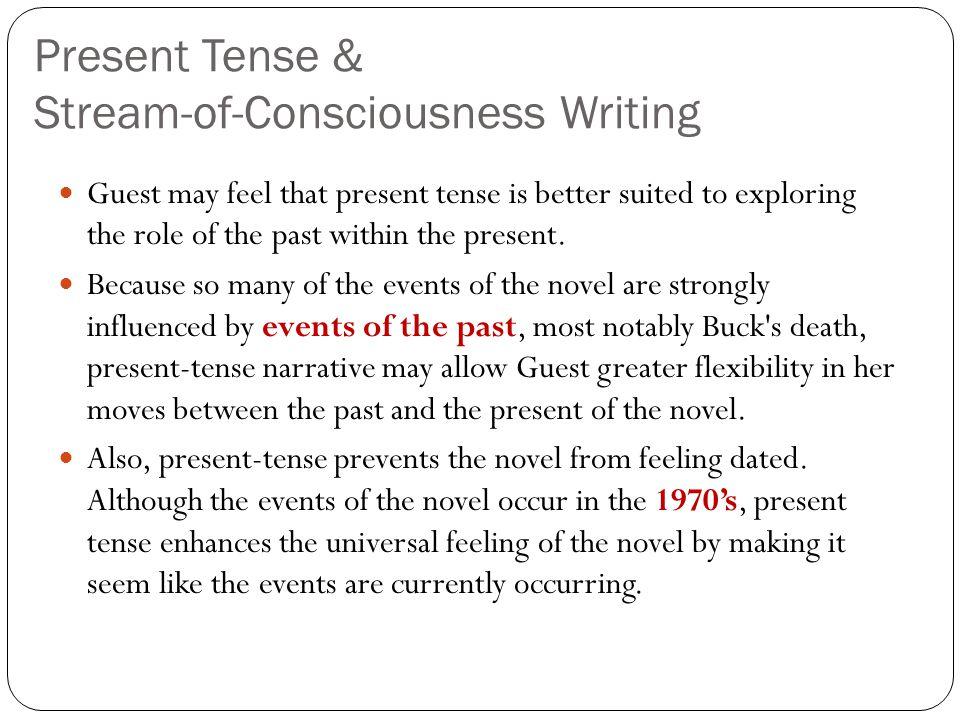 Present Tense & Stream-of-Consciousness Writing