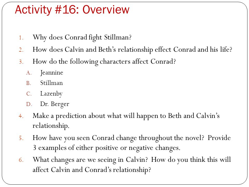 Activity #16: Overview Why does Conrad fight Stillman