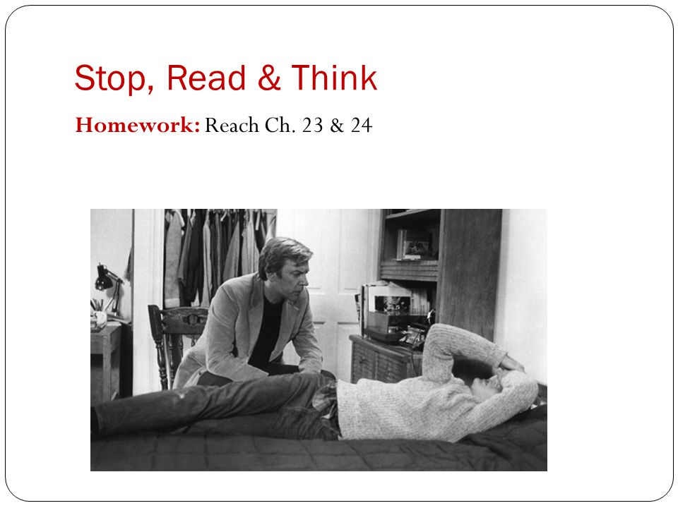 Stop, Read & Think Homework: Reach Ch. 23 & 24