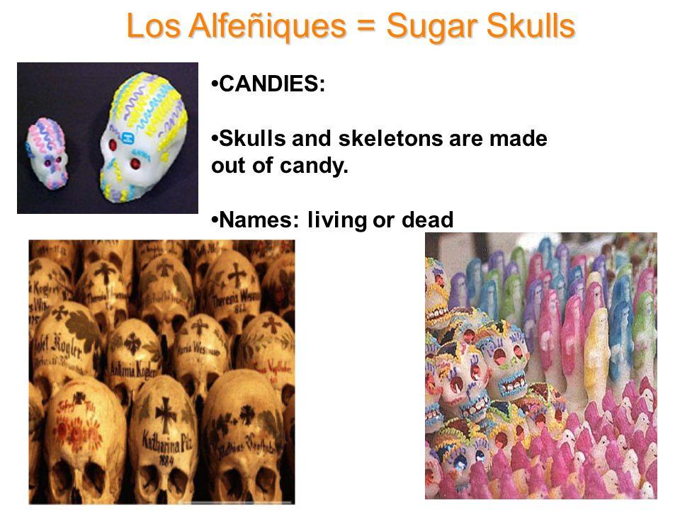 Los Alfeñiques = Sugar Skulls
