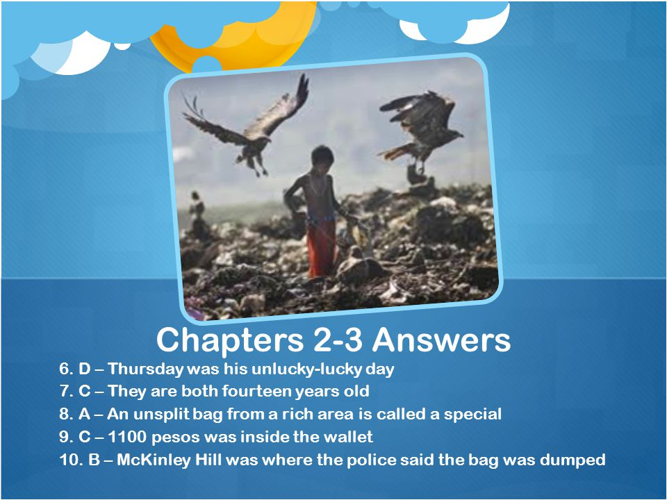 Chapters 2-3 Answers 6. D – Thursday was his unlucky-lucky day