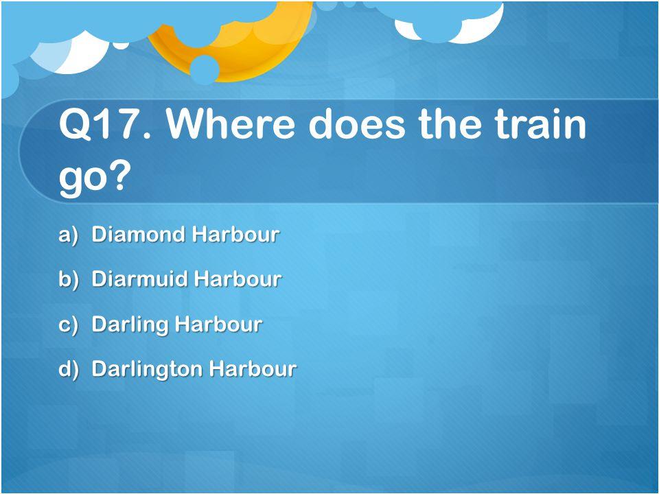 Q17. Where does the train go