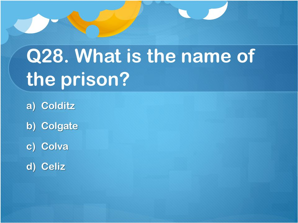 Q28. What is the name of the prison