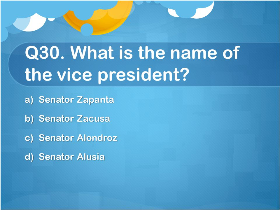 Q30. What is the name of the vice president