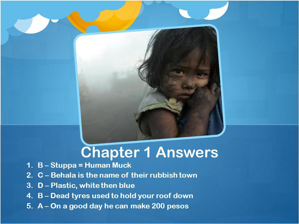 Chapter 1 Answers B – Stuppa = Human Muck