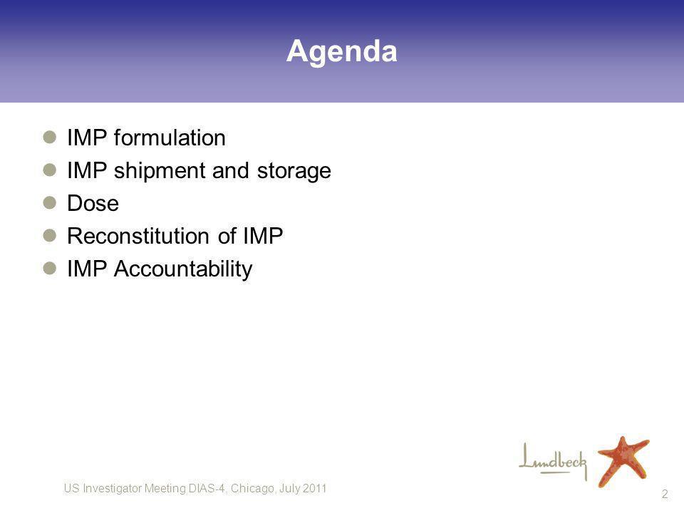Agenda IMP formulation IMP shipment and storage Dose
