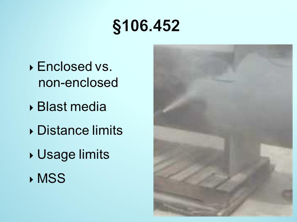 §106.452 Enclosed vs. non-enclosed Blast media Distance limits