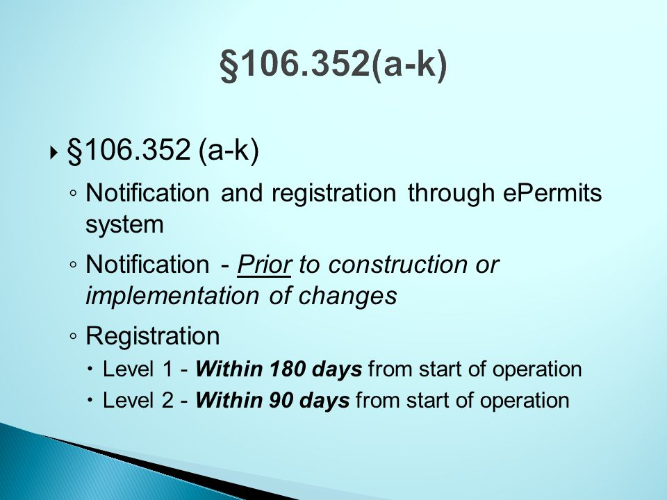 §106.352(a-k) §106.352 (a-k) Notification and registration through ePermits system.