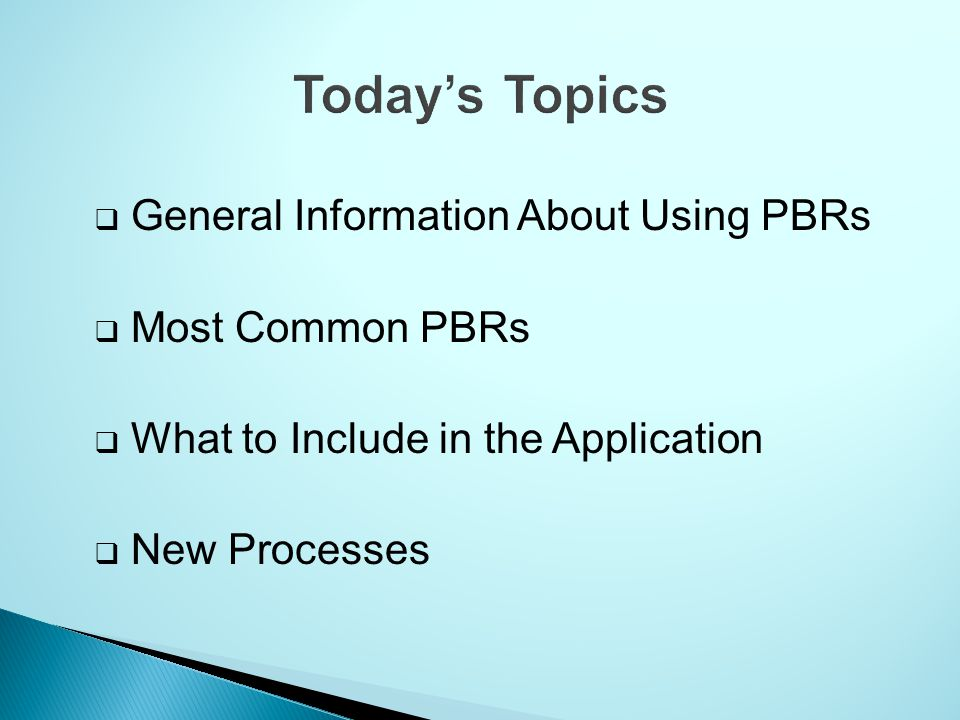Today's Topics General Information About Using PBRs Most Common PBRs