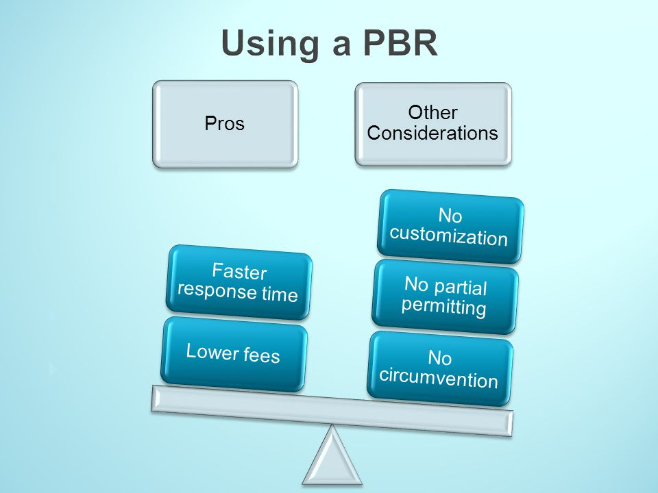 Using a PBR Quicker response time Lower fees