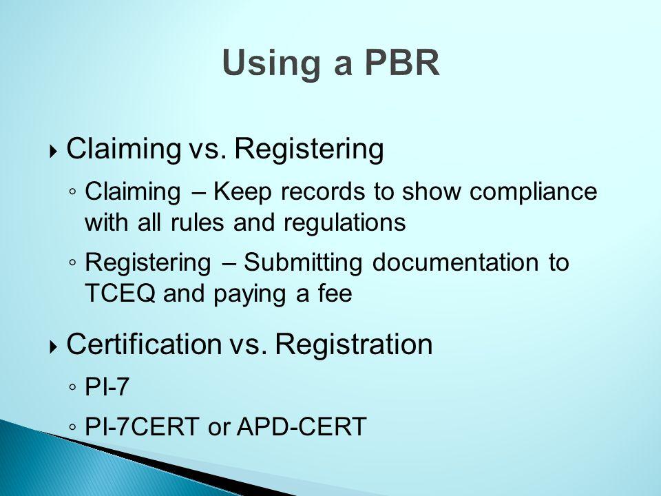Using a PBR Claiming vs. Registering Certification vs. Registration