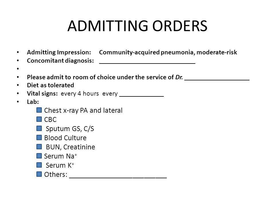 ADMITTING ORDERS CBC Sputum GS, C/S Blood Culture BUN, Creatinine