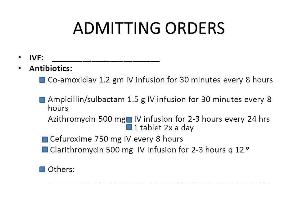 ADMITTING ORDERS IVF: ________________________ Antibiotics: