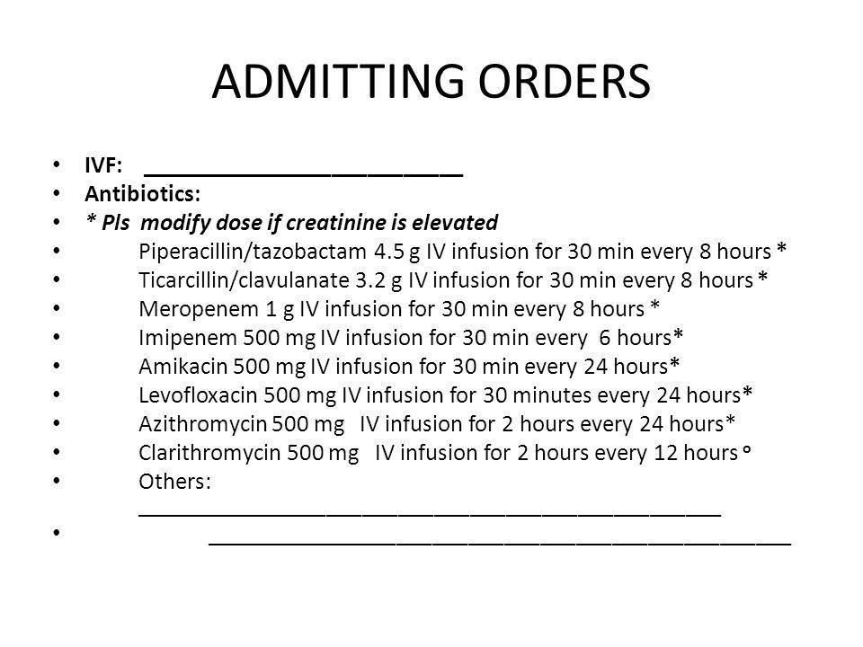 ADMITTING ORDERS IVF: ___________________________ Antibiotics: