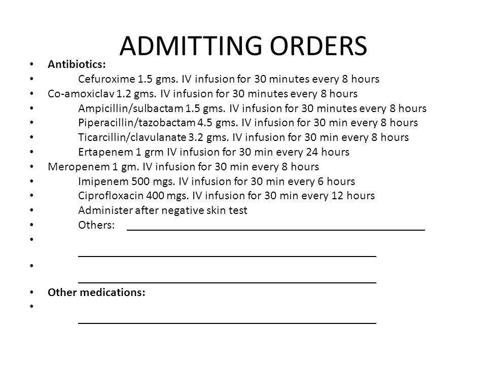 ADMITTING ORDERS Antibiotics: