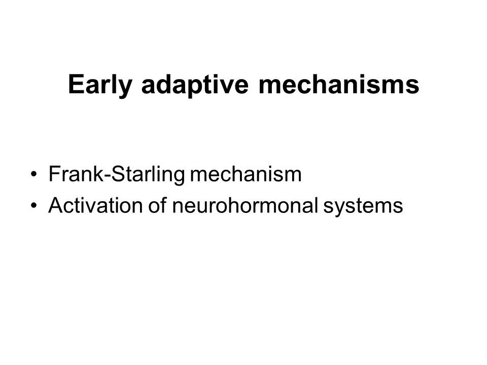Early adaptive mechanisms