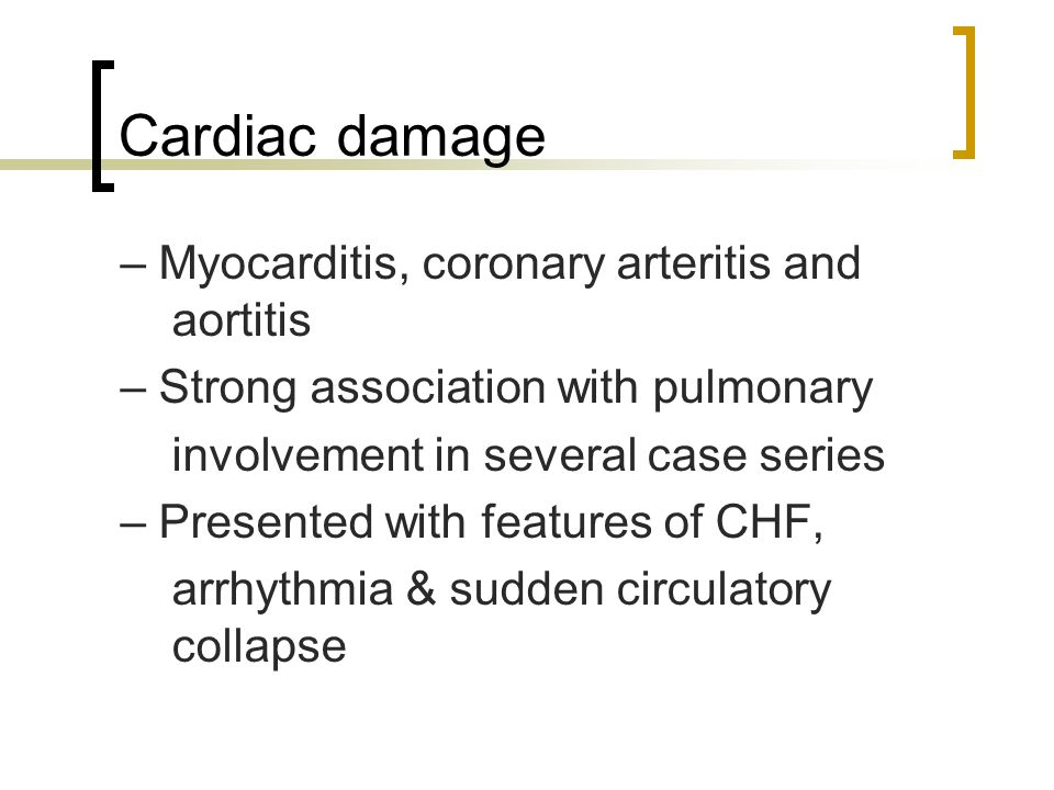 Cardiac damage – Myocarditis, coronary arteritis and aortitis