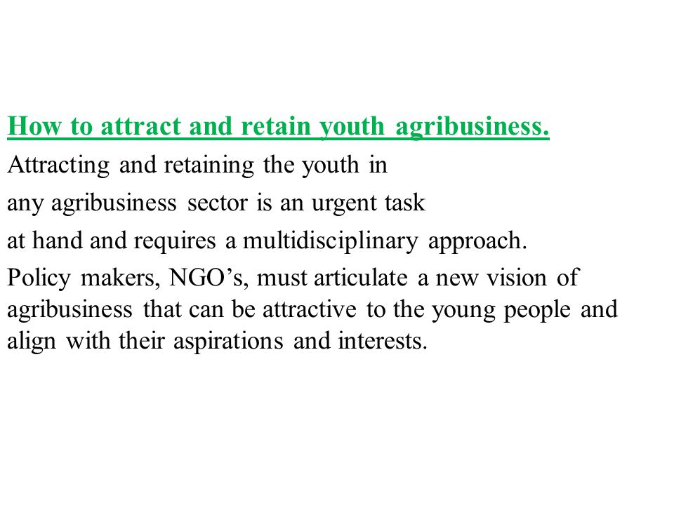 How to attract and retain youth agribusiness.