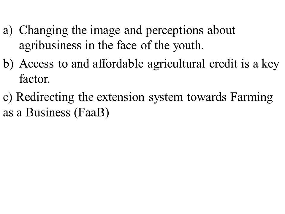 Changing the image and perceptions about agribusiness in the face of the youth.
