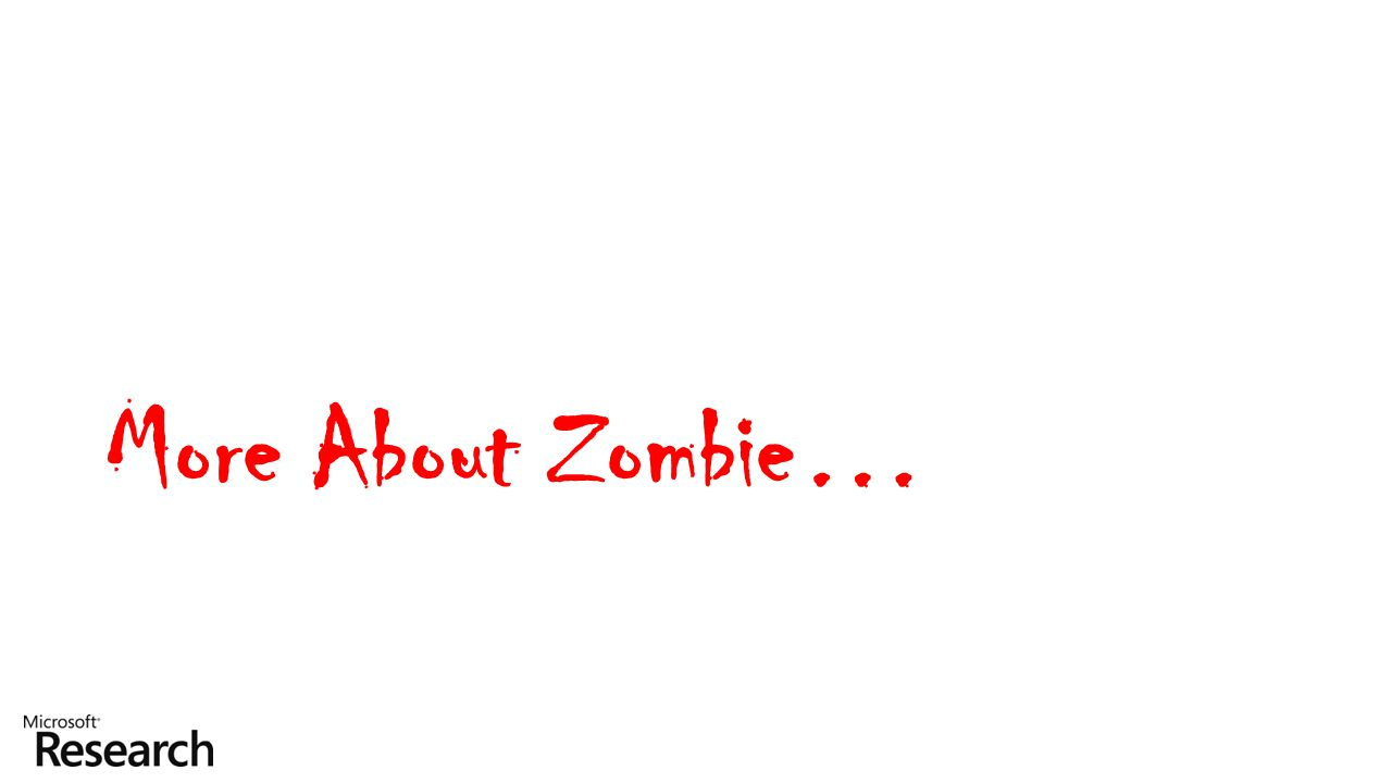 More About Zombie…