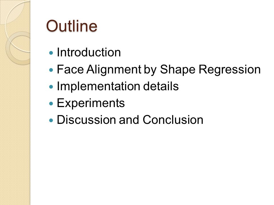 Outline Introduction Face Alignment by Shape Regression