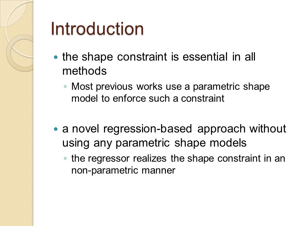 Introduction the shape constraint is essential in all methods