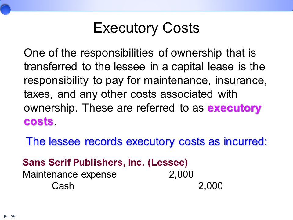 The lessee records executory costs as incurred: