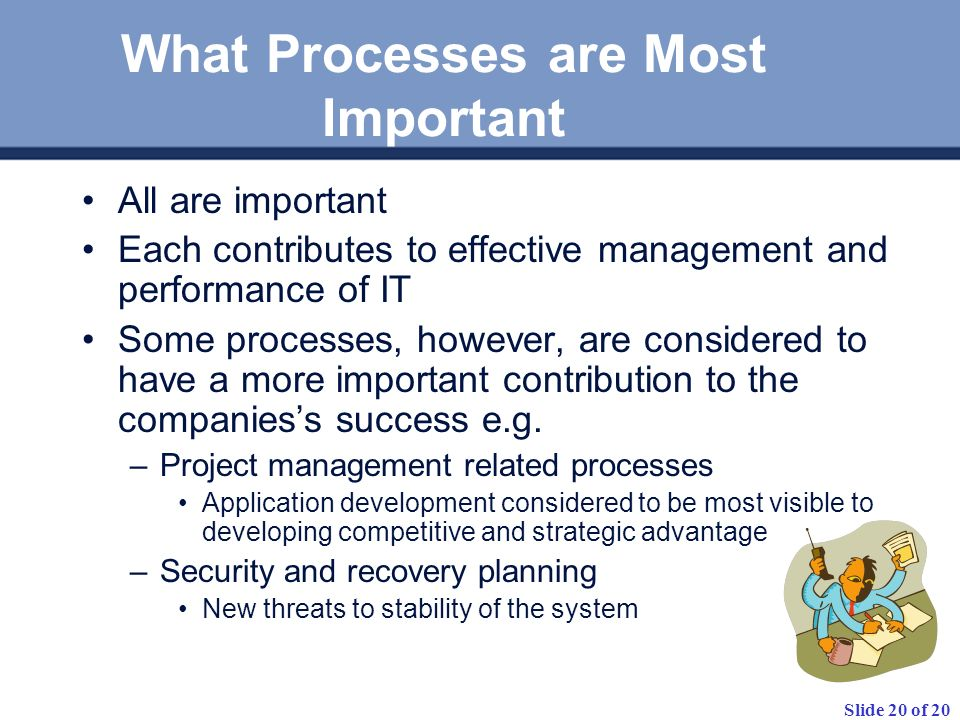 What Processes are Most Important