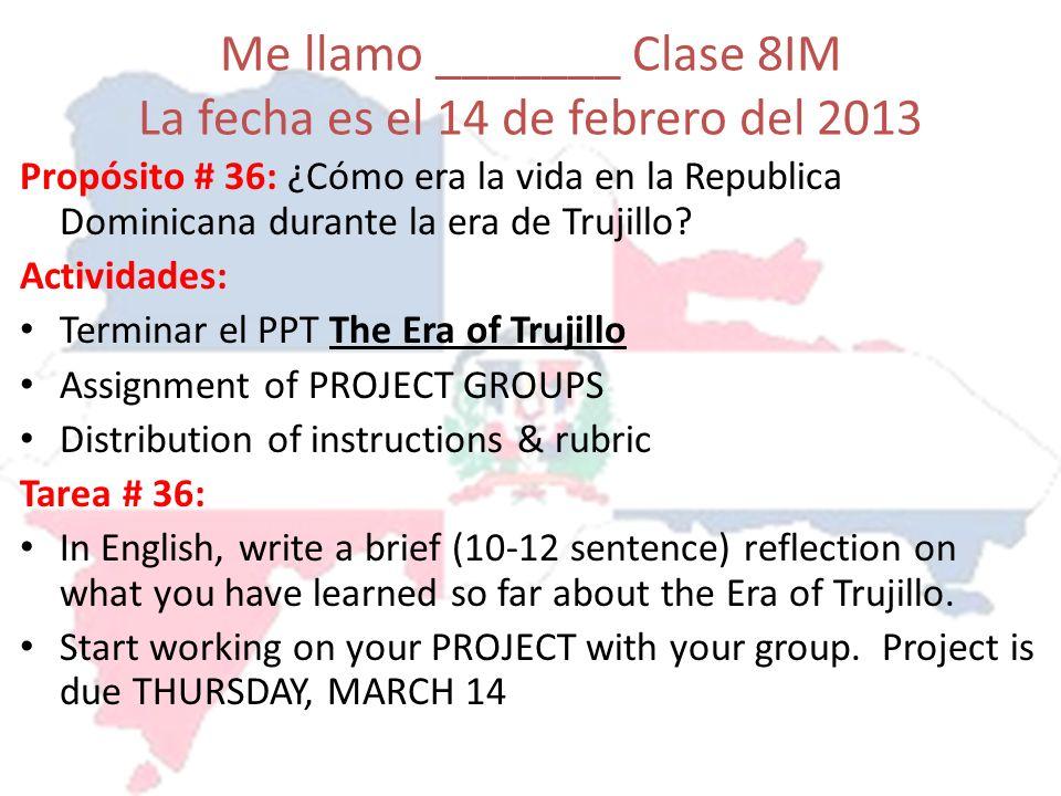 Me llamo _______ Clase 8IM La fecha es el 14 de febrero del 2013