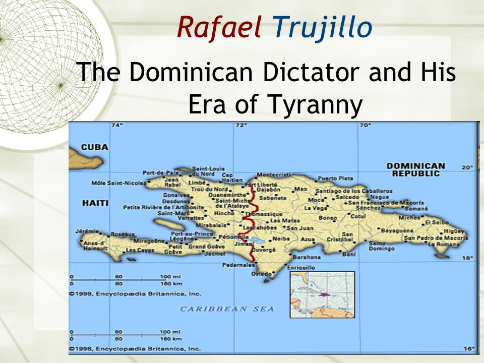 The Dominican Dictator and His Era of Tyranny