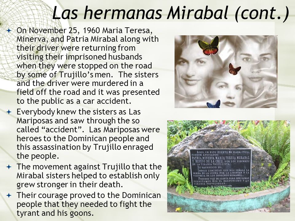 Las hermanas Mirabal (cont.)