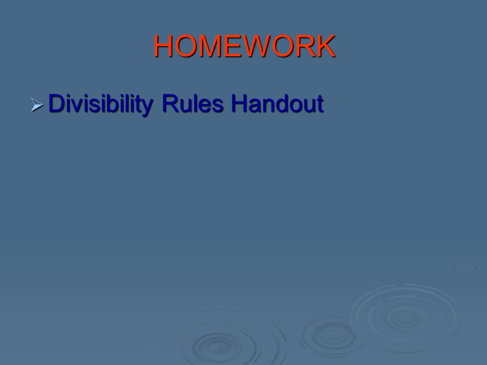 HOMEWORK Divisibility Rules Handout