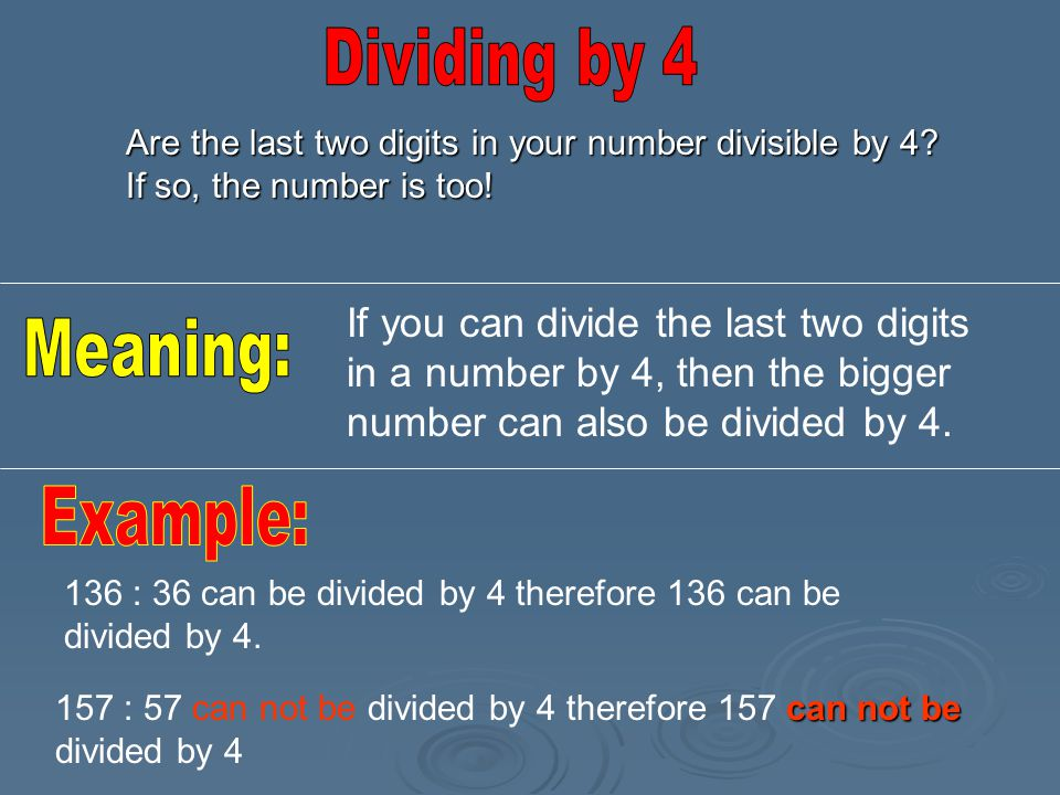 Dividing by 4 Meaning: Example: