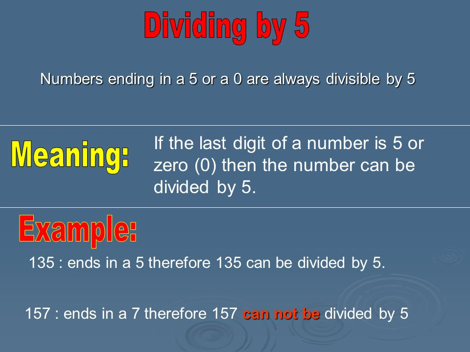 Dividing by 5 Meaning: Example:
