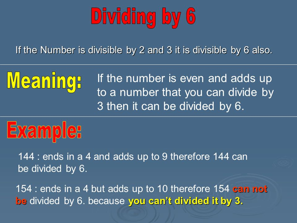 Dividing by 6 Meaning: Example: