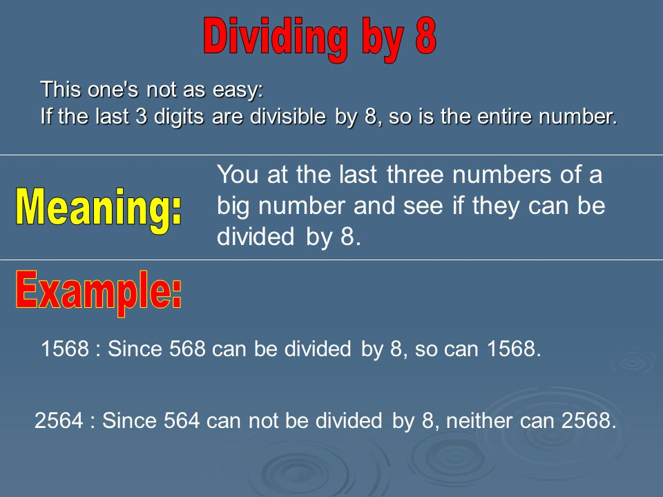Dividing by 8 Meaning: Example: