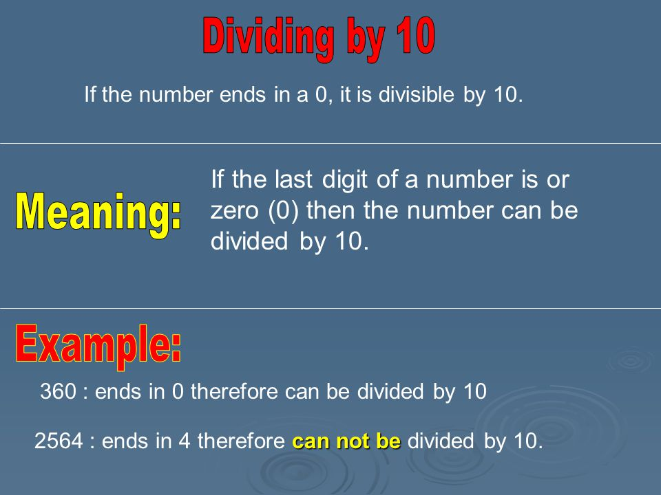 Dividing by 10 Meaning: Example: