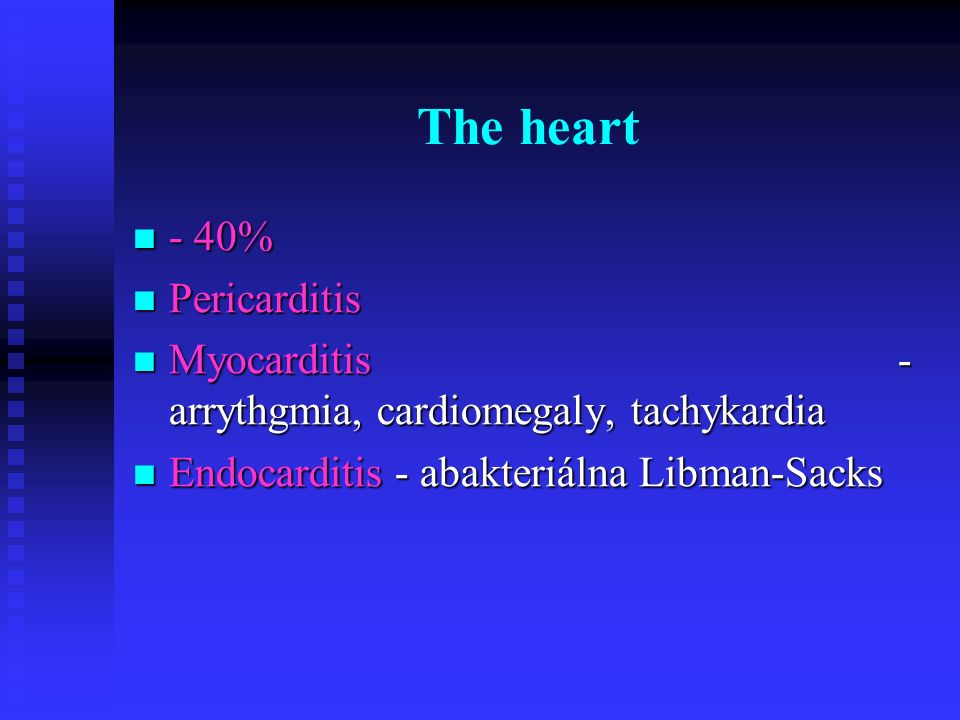 The heart - 40% Pericarditis