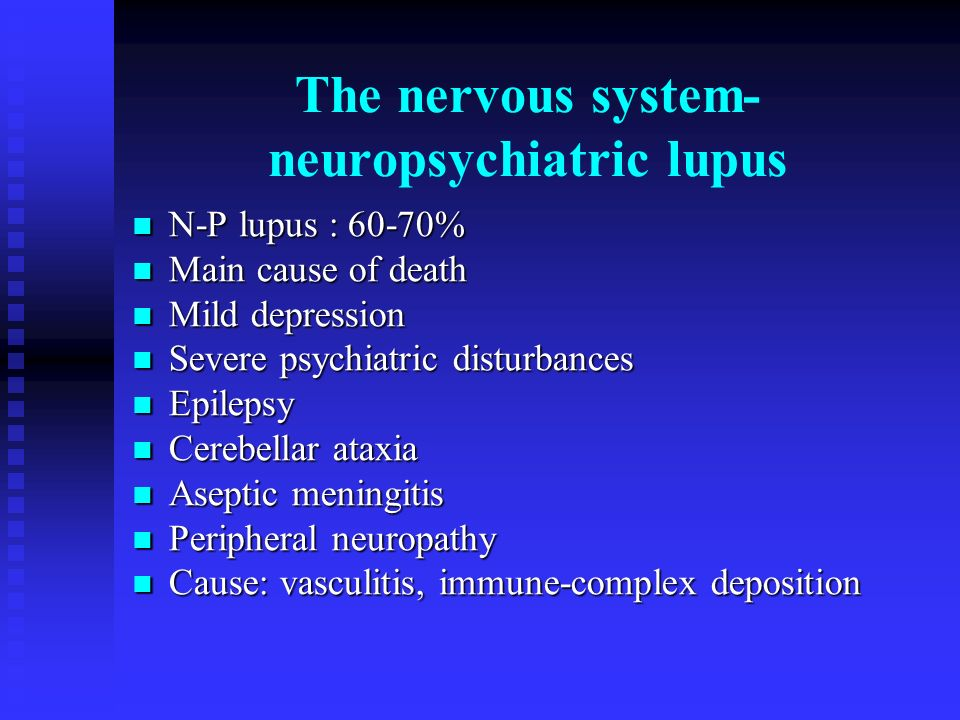 The nervous system- neuropsychiatric lupus