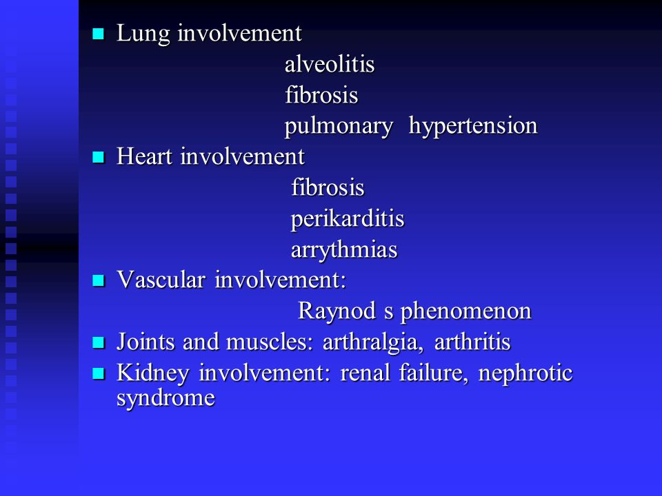 Lung involvement alveolitis. fibrosis. pulmonary hypertension. Heart involvement. perikarditis.