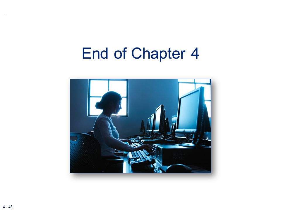 End of Chapter 4 End of chapter 4.