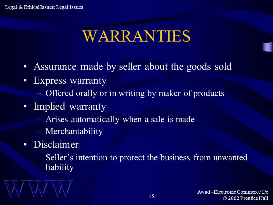 WARRANTIES Assurance made by seller about the goods sold