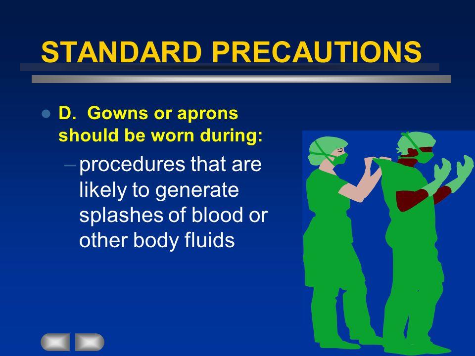 STANDARD PRECAUTIONS D.