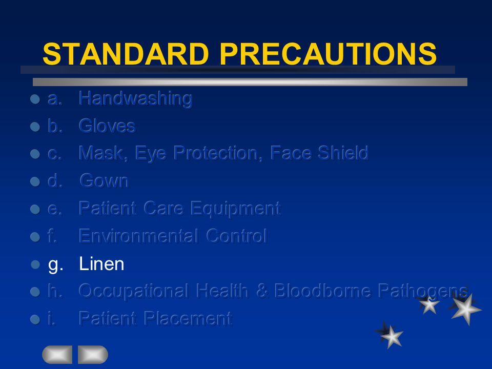 STANDARD PRECAUTIONS a. Handwashing b. Gloves